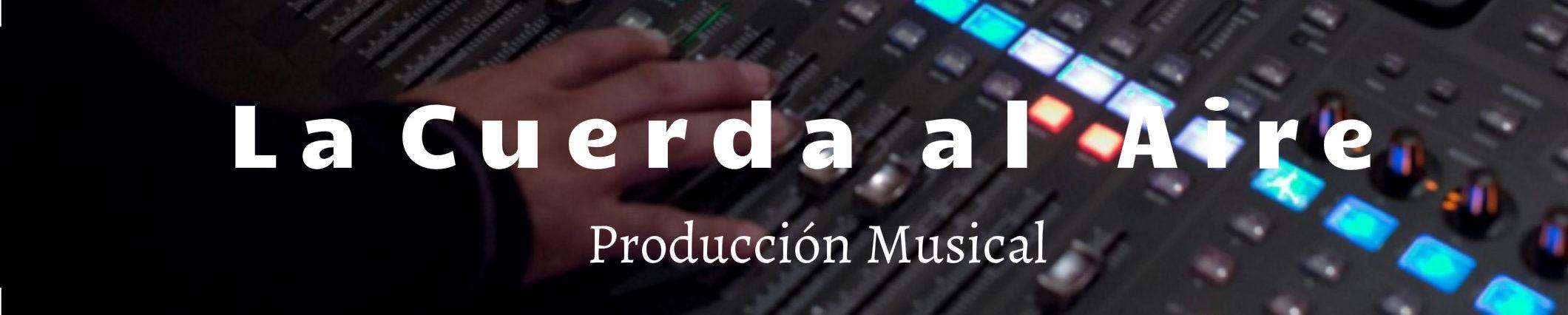Producción Musical y Partituras – La Cuerda al Aire