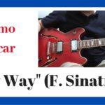 Notas Musicales My Way Como tocar Guitarra